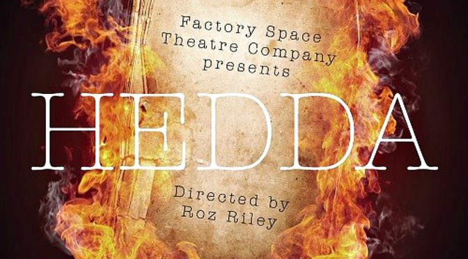 """Factory Space presents """"Hedda"""" in a new version by Emma Willis"""