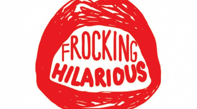 THAT FROCKING TIME AGAIN: SYDNEY COMEDY FESTIVAL