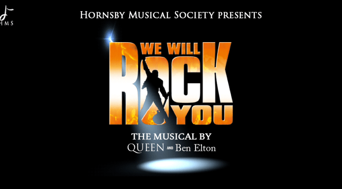 WE WILL ROCK YOU: COMING FROM HORNSBY MUSICAL SOCIETY