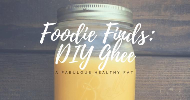Foodie Finds: DIY Ghee