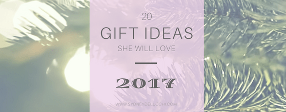 20 Gift Ideas She's Sure to Love: 2017
