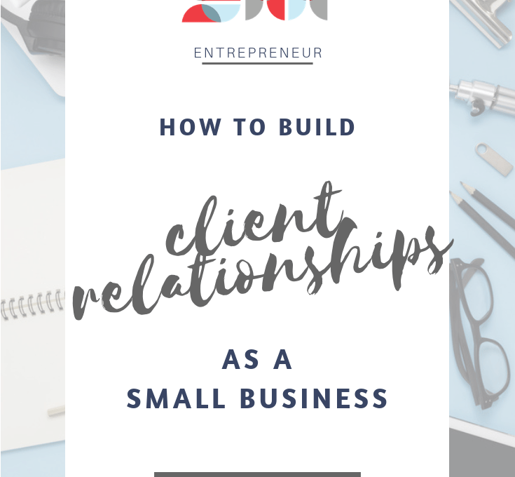 How to Build Client Relationships as a Small Business