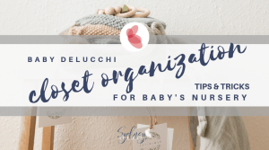 closet organization organize nursery baby newborn onesie new mom parent parenting parenthood