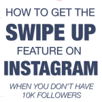 How to get the swipe up feature on instagram without 10000 followers