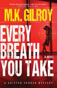 EVERY BREATH YOU TAKE, A Kristen Conner Novel