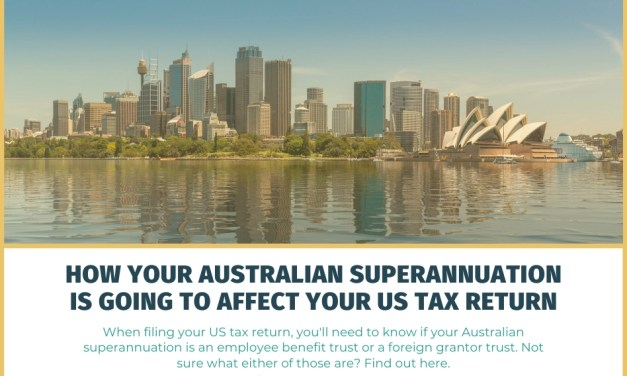 How Your Australian Superannuation Is Going to Affect Your US Tax Return