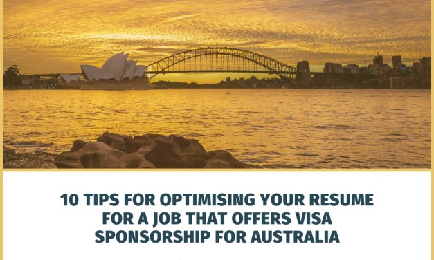 10 Tips for Optimising Your Resume for a Job That Offers Visa Sponsorship for Australia