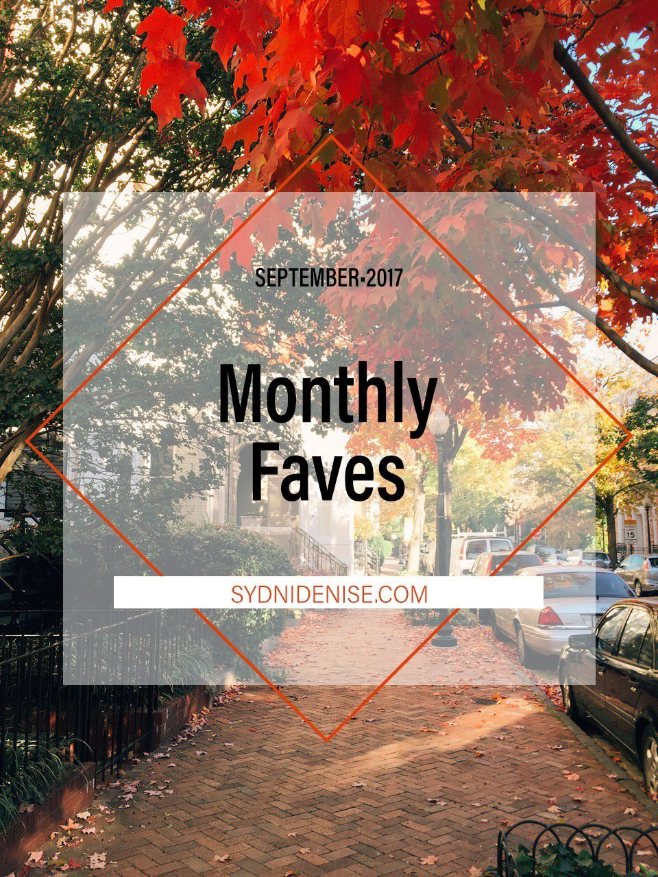Monthly Faves: SEPTEMBER 2017