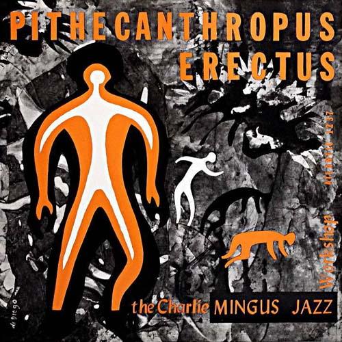 Charlie Mingus - Pithecanthropus Erectus