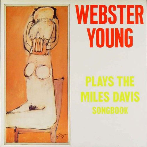 Webster Young Plays Miles Davis