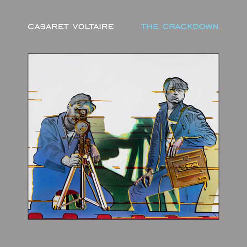 Cabaret Voltaire - The Crackdown