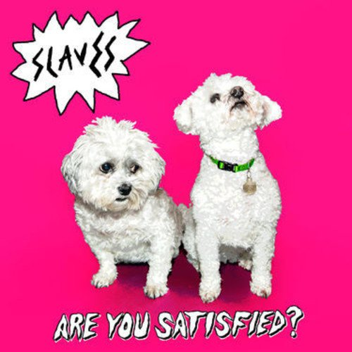 Slaves - Are You Satisfied ?