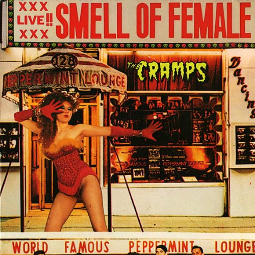 The Cramps - Smell Like Female