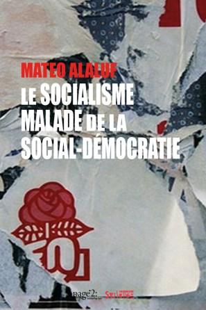 Le socialisme malade de la social-démocratie Histoire : enjeux et débats