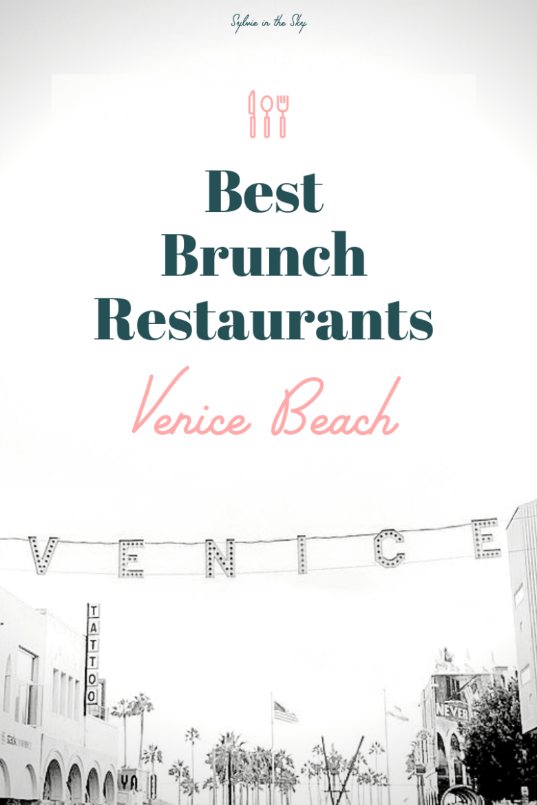 EAT: BEST BRUNCH IN VENICE BEACH featured by top San Francisco foodie blogger Sylvie in the Sky