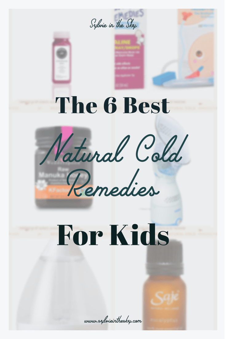Natural Cold Remedies for Kids featured by top US mom blogger Sylvie in the Sky | Natural Cold Remedies for Kids by popular San Francisco life and style blog, Sylvie in the Sky: Pinterest image of Elderberry syrup, Little Remedies Saline Drops, raw manuka honey, Crane cool mist humidifier, Saje eucalyptus oil, and a steam inhaler.