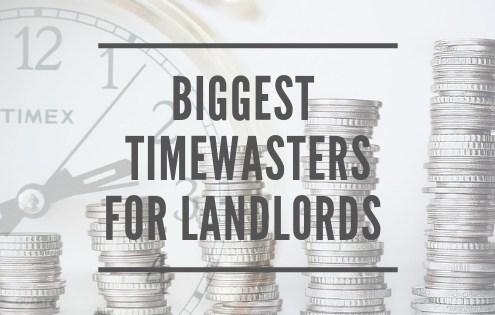 Biggest Timewaster for Landlords
