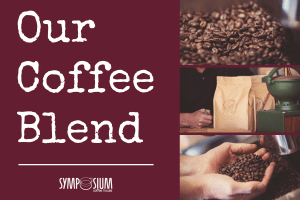 Our Coffee Blend | Find out more about our delicious SYMPOSIUM coffee blend