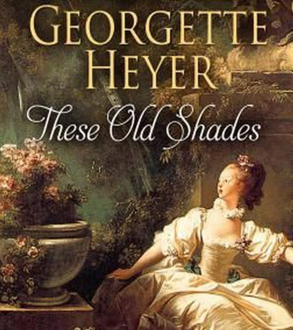 Georgette Heyer's Unruly Eighteenth Century