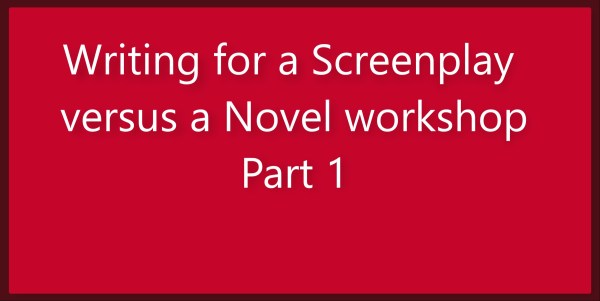 Friday workshop: Ross Grayson Bell – Writing for a Screenplay versus a Novel (pt 1)