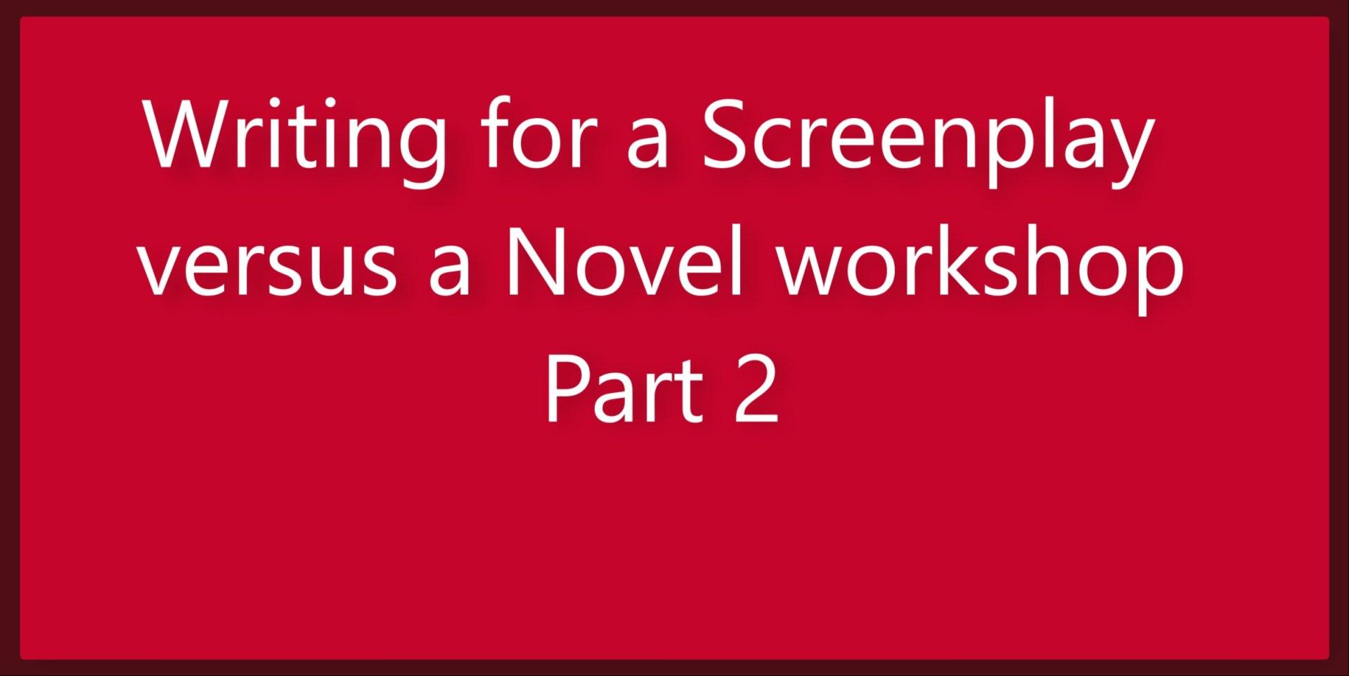 Ross Grayson Bell – Writing for a Screenplay versus a Novel (pt 2)