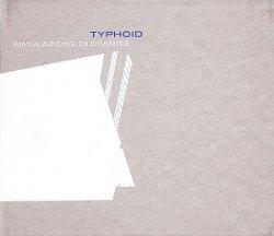 Typhoid - Simulazione Di Divinità (2010)