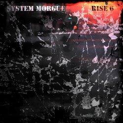 System Morgue - Rise 6 (2010)