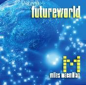 Miles Macmillan Futureworld