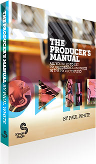 Paul White The Producer's Manual