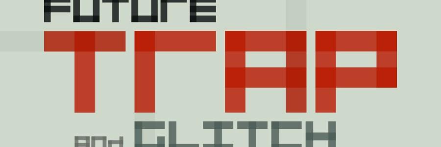 Sample_Anatomy_FutureTrap-Glitch