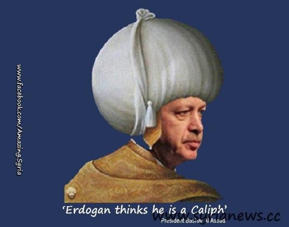 'Erdoğan thinks he's a Muslim Caliph' President Assad