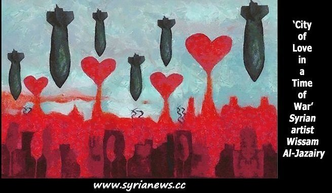 """City of love in a time of war,"" painting by Syria artist Wissam Al Jazairy - Aleppo - Hama - Homs Idlib - Der Ezzor - Terrorist"