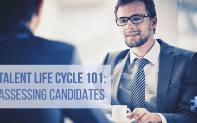 Talent Life Cycle 101: 4 Points to Consider When Assessing Candidates