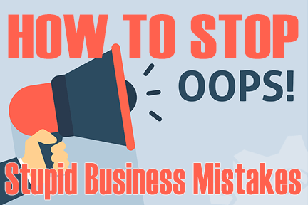 stop stupid business mistakes
