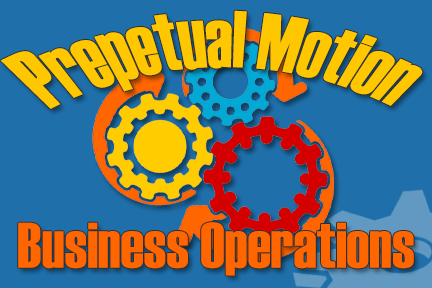 Prepetual Motion Business