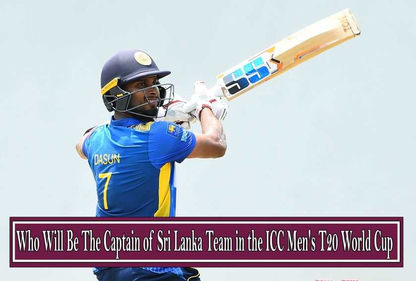 Who Will Be The Captain of Sri Lanka Team in the ICC Men's T20 World Cup 2021