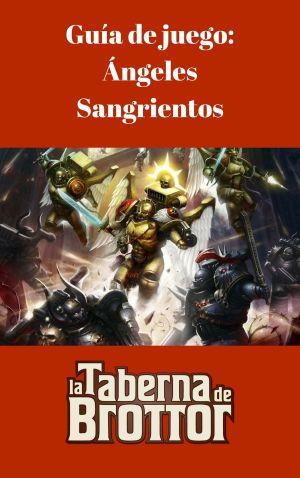 Guía de juego_ Angeles Sangrientos