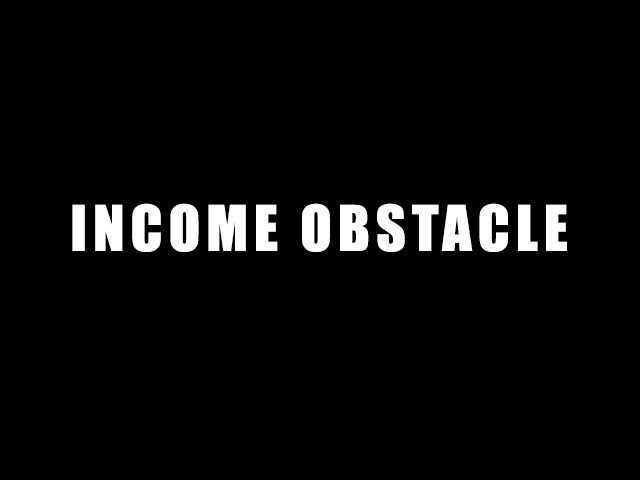 IncomeObstacle
