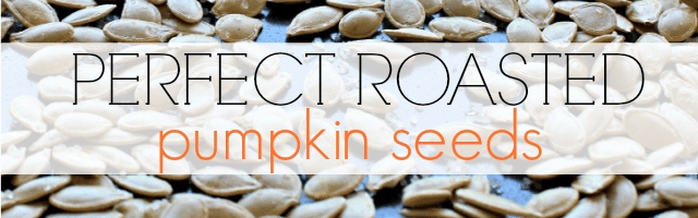 Pepitas! How to Make Perfect Roasted Pumpkin Seeds
