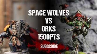 Warhammer 40,000 Battle Report: Orks vs Space Wolves 1500pts