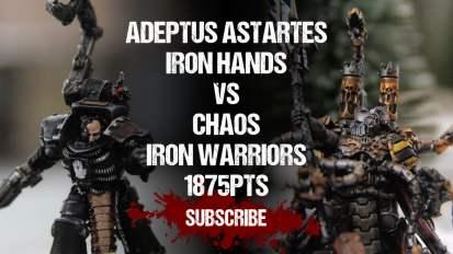 Warhammer 40,000 Battle Report: Iron Hands vs Iron Warriors 1875pts