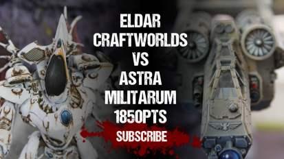 Warhammer 40,000 Battle Report: Eldar Craftworlds vs Astra Militarum 1850pts