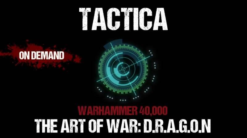 Tactica: Warhammer 40,000 The Art of War: D.R.A.G.O.N