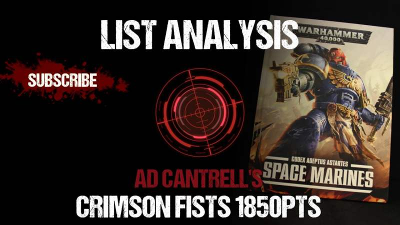 List Analysis: Ad Cantrell's Crimson Fists 1850pts