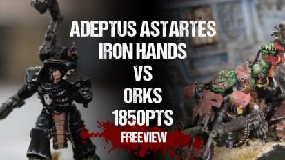 Warhammer 40,000 Battle Report: Adeptus Astartes Iron Hands vs Orks 1850pts