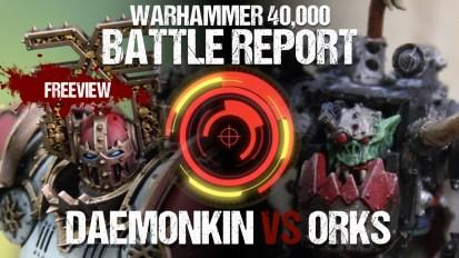 Warhammer 40,000 Battle Reports: Khorne Daemonkin vs Orks 1850pts
