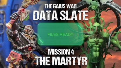 The Gaius War Data Slate: Mission 4 The Martyr