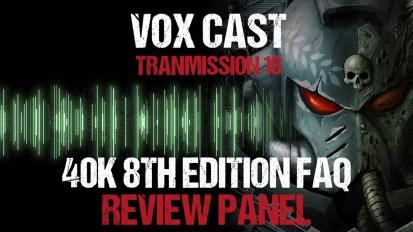 Vox Cast Transmission 18: Warhammer 40k 8th Edition FAQ Review Panel