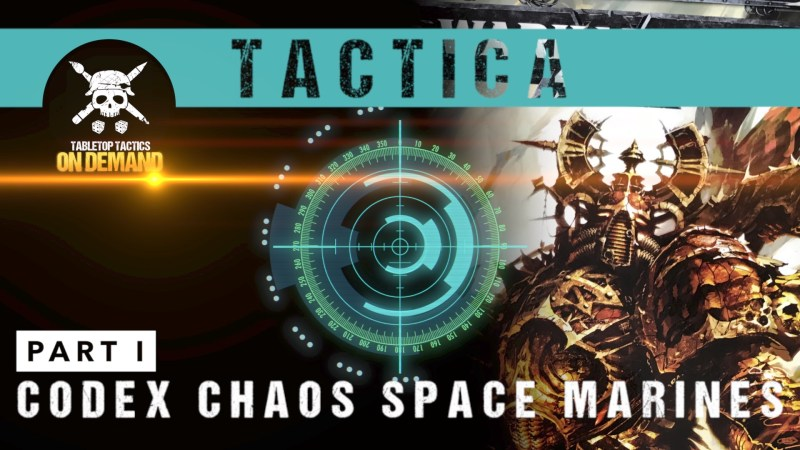 Tactica: Warhammer 40,000 8th Edition Codex Chaos Space Marines Part I