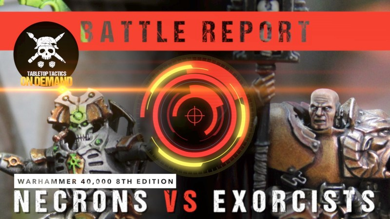 Warhammer 40,000 8th Edition Battle Report: Necrons vs Exorcists 1500pts